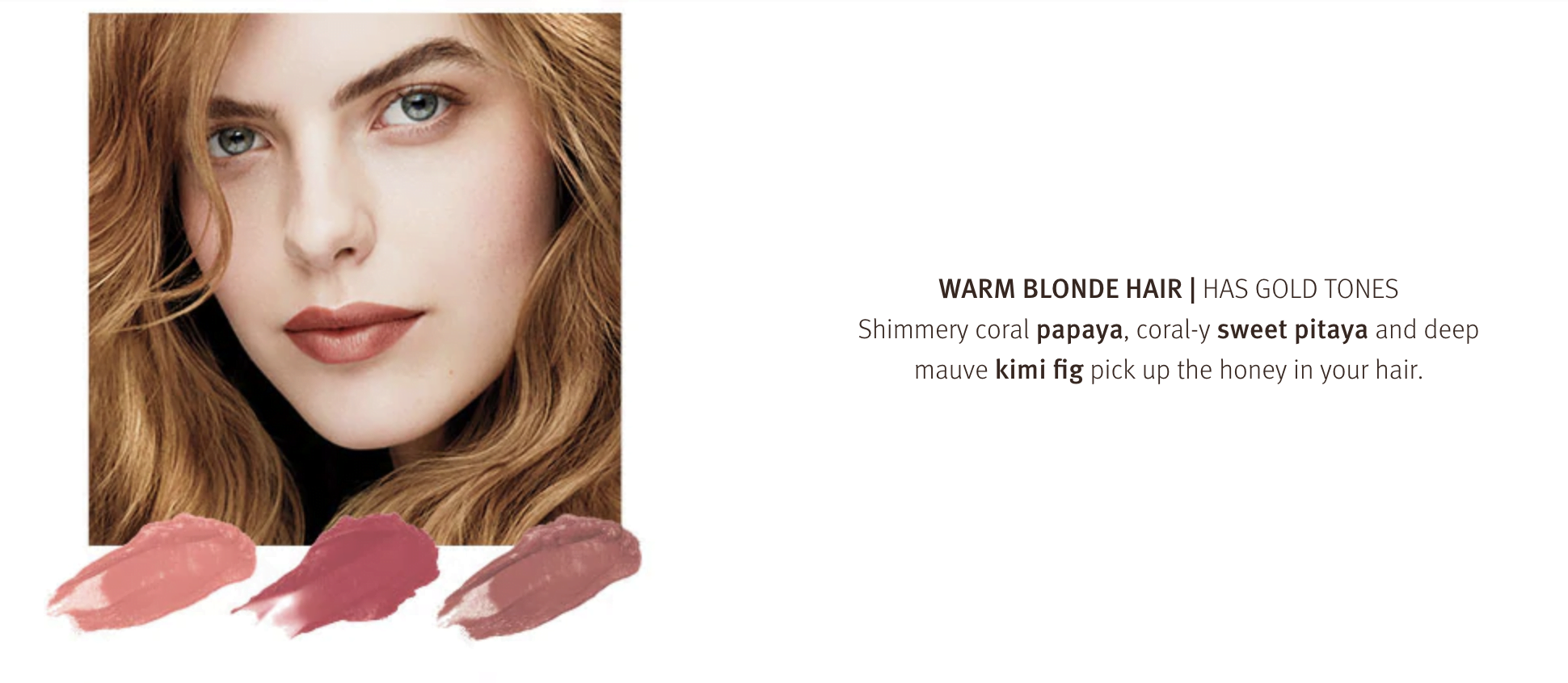 Warm blonde hair has gold tones, we have the perfect lip shade at Zucci to match!