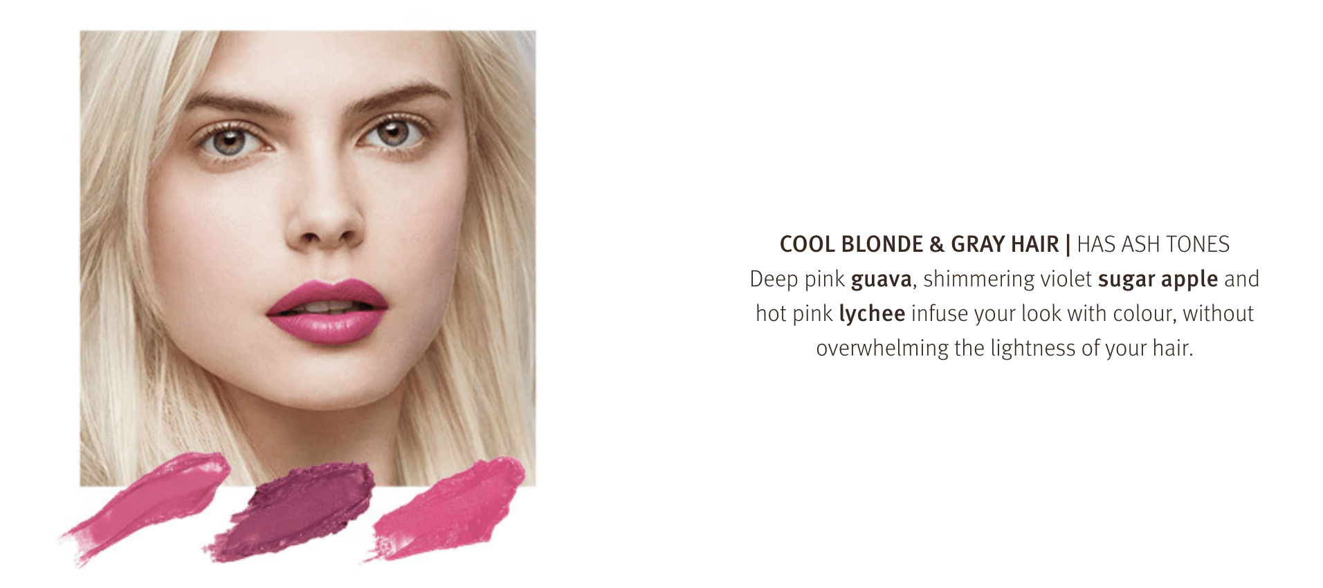cool blonde and grey hair, has ash tones. match with your perfect lip shade at Zucci